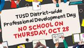 TUSD District Wide Professional Development Day No School Thursday Oct 28.