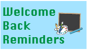 Welcome Back Reminders